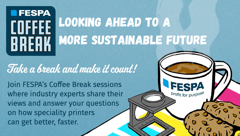 FESPA Coffee Break: looking ahead to a more sustainable future