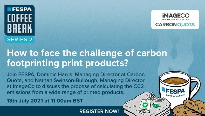 Coffee Break de FESPA: ¿Cómo afrontar el reto de los productos impresos con huella de carbono?