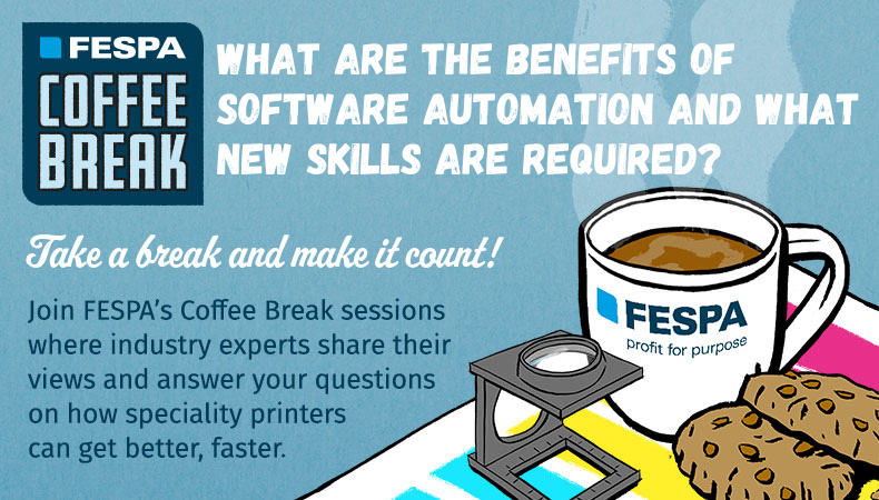 FESPA Coffee Break: the benefits of software automation and what new skills are required